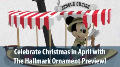 Celebrate Christmas in April with The Hallmark Ornament Preview!