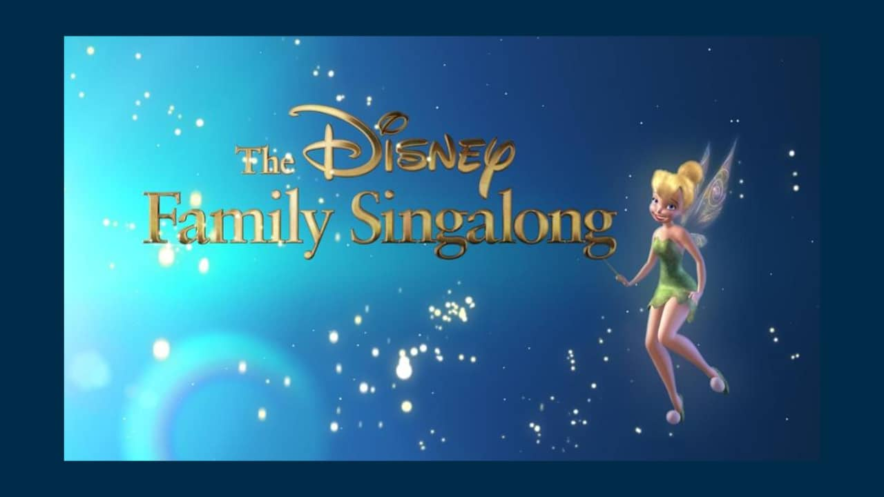 The Disney Family Singalong Now Streaming on Disney+