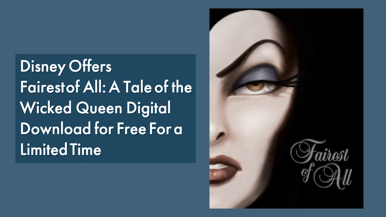 Disney Offers Fairest of All: A Tale of the Wicked Queen Digital Download for Free For a Limited Time