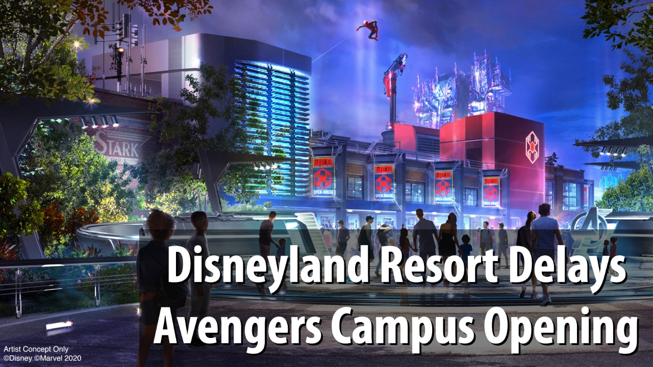 Disneyland Resort Delays Avengers Campus Opening