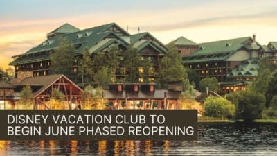 Disney Vacation Club to Begin Phased Reopening in Florida Starting in June
