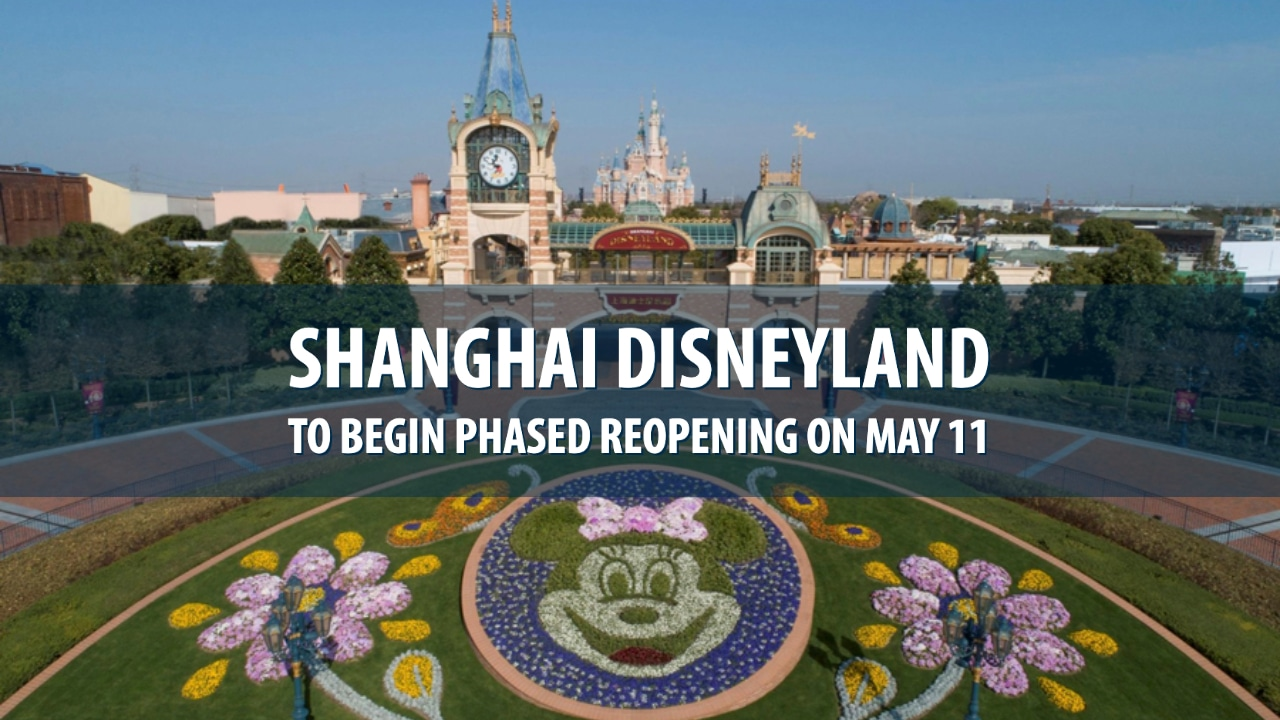 Shanghai Disneyland to Begin Phased Reopening on May 11