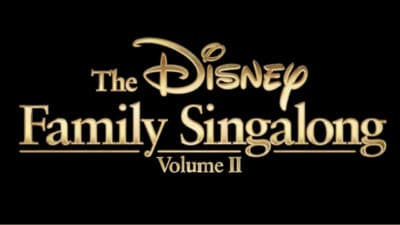 Disney Releases Full Lineup for The Disney Family Singalong: Volume II