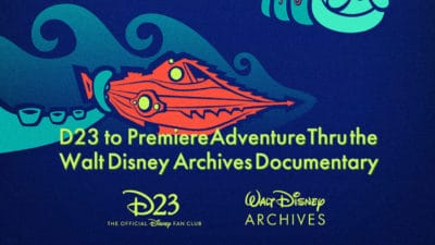D23 to Premiere Adventure Thru the Walt Disney Archives Documentary as Part of 50th Anniversary Celebration