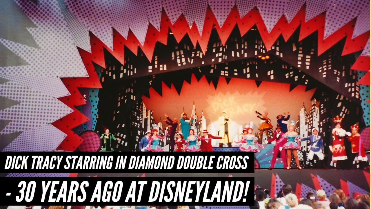 Dick Tracy Starring in Diamond Double Cross – 30 Years Ago At Disneyland
