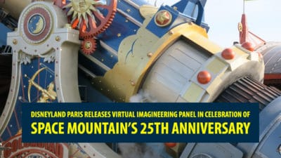 Disneyland Paris Releases Virtual Imagineering Panel in Celebration of Space Mountain's 25th Anniversary