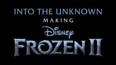 Disney+ Releases Trailer for Into the Unknown: Making Frozen 2