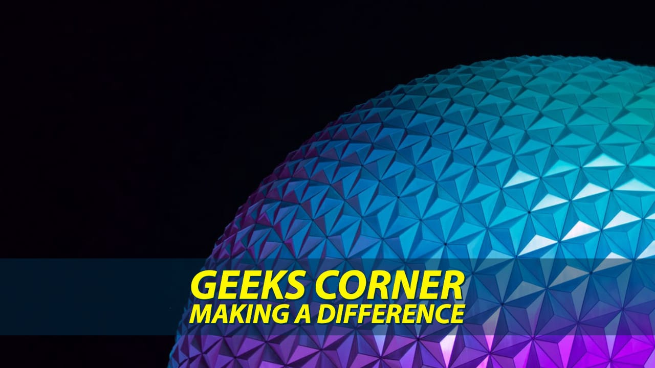 Making a Difference – GEEKS CORNER – Episode 1035 (#506)