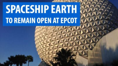 Spaceship Earth to Remain Open at EPCOT