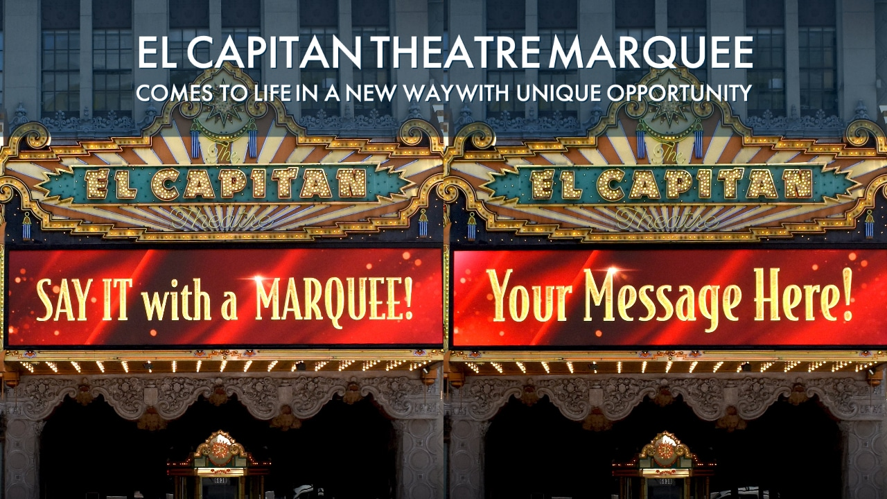 El Capitan Theatre Marquee Comes To Life In a New Way with Unique Opportunity