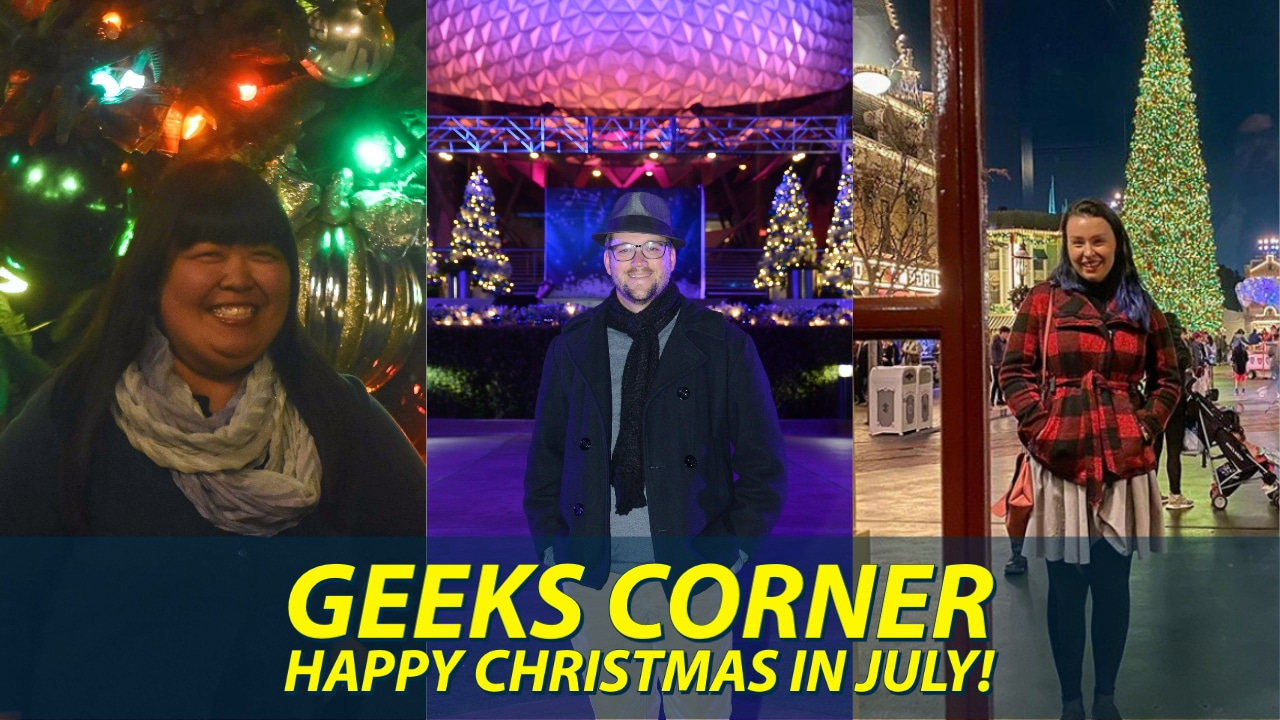 Happy Christmas in July! - GEEKS CORNER - Episode 1035 (#506)