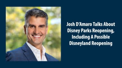 Josh D'Amaro Talks About Disney Parks Reopening, Including A Possible Disneyland Reopening