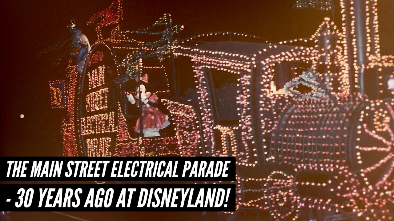 The Main Street Electrical Parade – 30 Years Ago at Disneyland