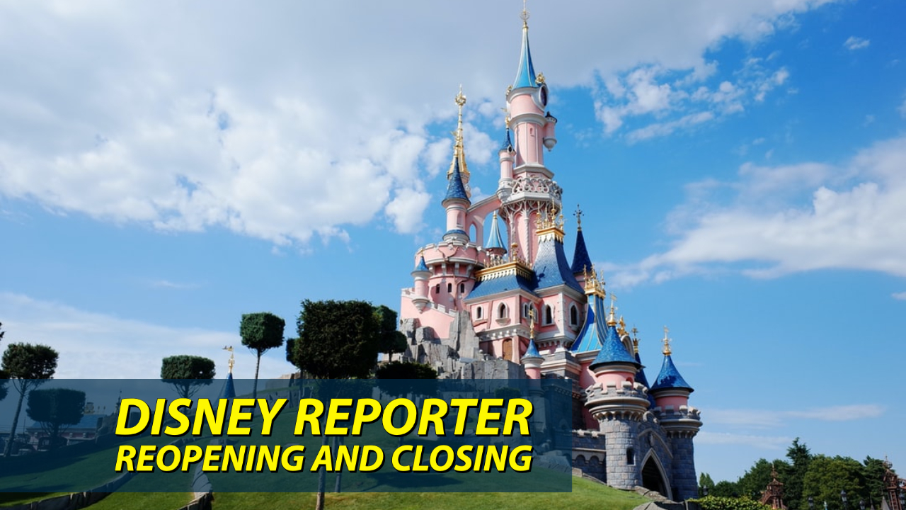 Reopening and Closing – DISNEY Reporter