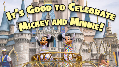 Why It's Good to Celebrate Mickey and Minnie's Birthday This Year
