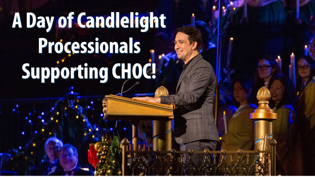 A Day of Candlelight Processionals Supporting CHOC!
