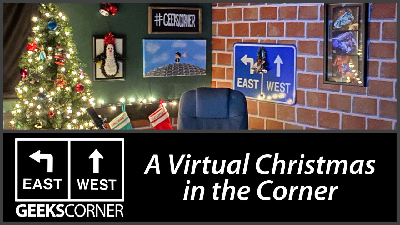 A Virtual Christmas in the Corner – GEEKS CORNER – Episode 1112 (#535)