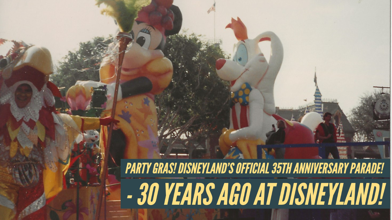 Party Gras! Disneyland's Official 35th Anniversary Parade! – 30 Years Ago at Disneyland
