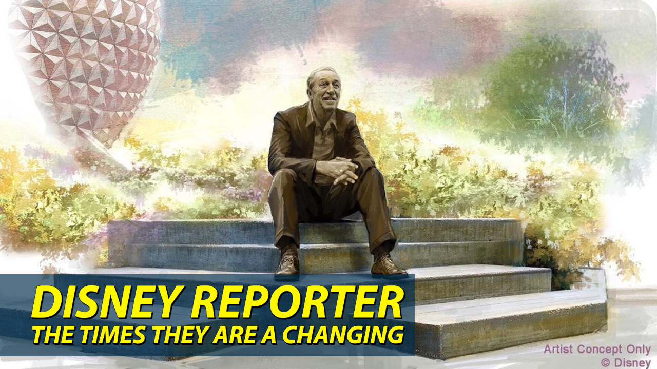 The Times They Are a Changing – DISNEY Reporter