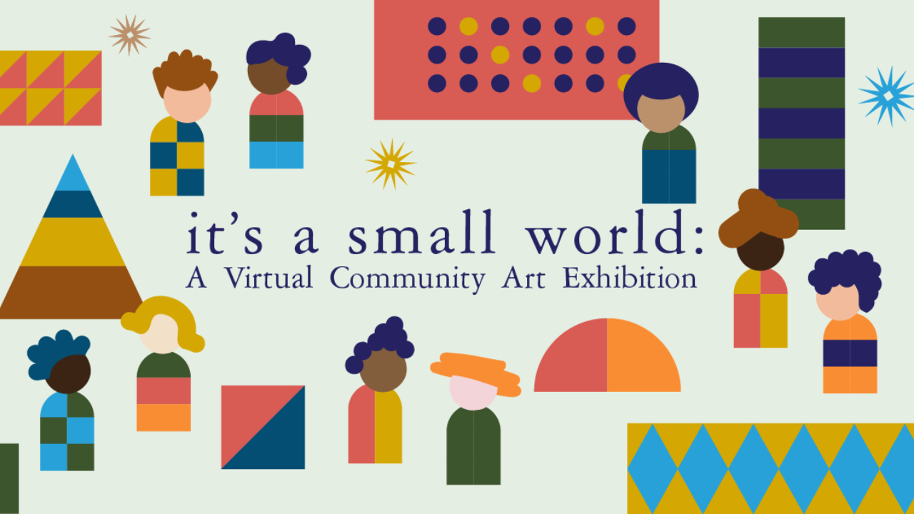 The Walt Disney Family Museum presents it's a small world: A Virtual Community Art Exhibition