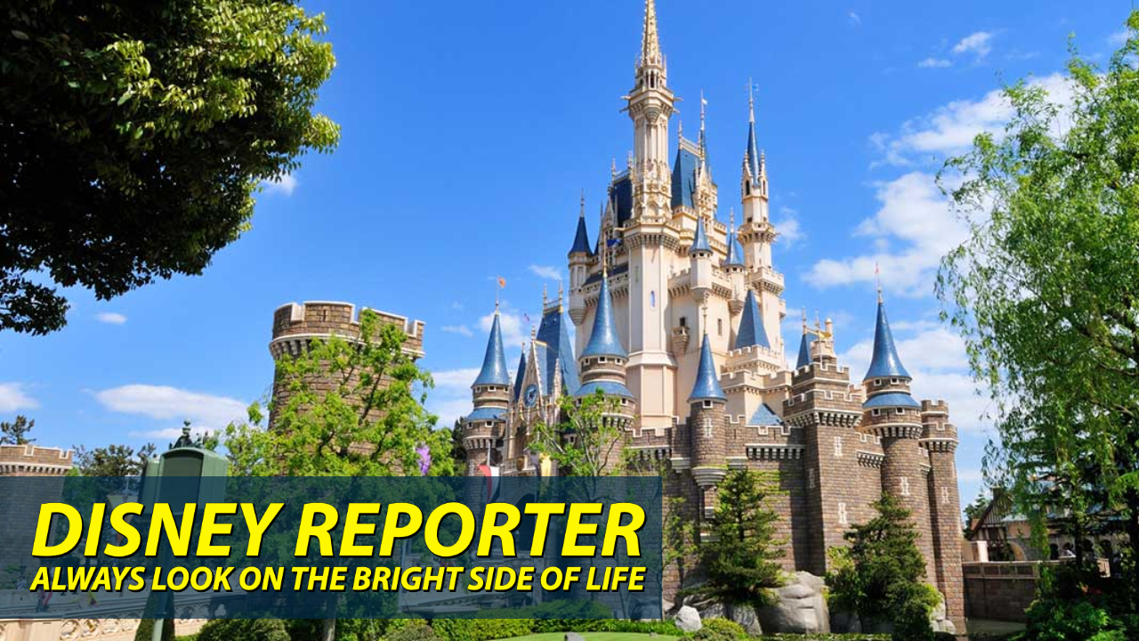 Always Look for the Bright Side of Life – DISNEY Reporter