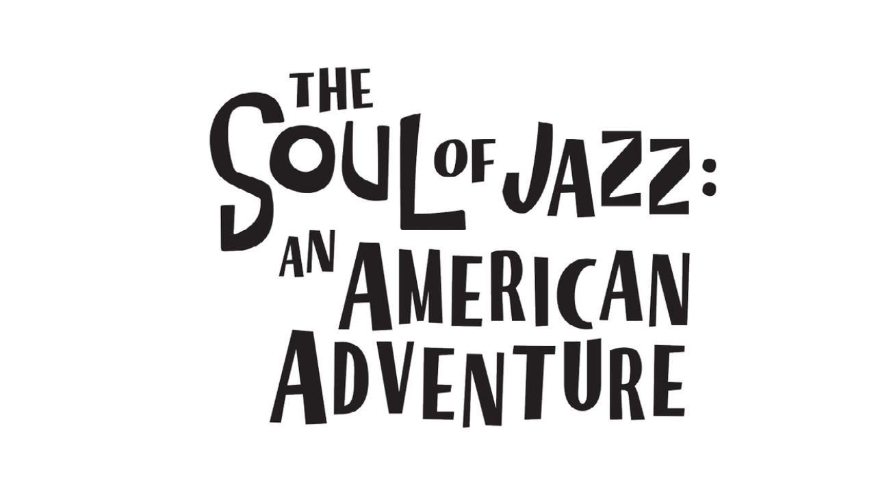 The Soul of Jazz: An American Adventure to Debut February 1st