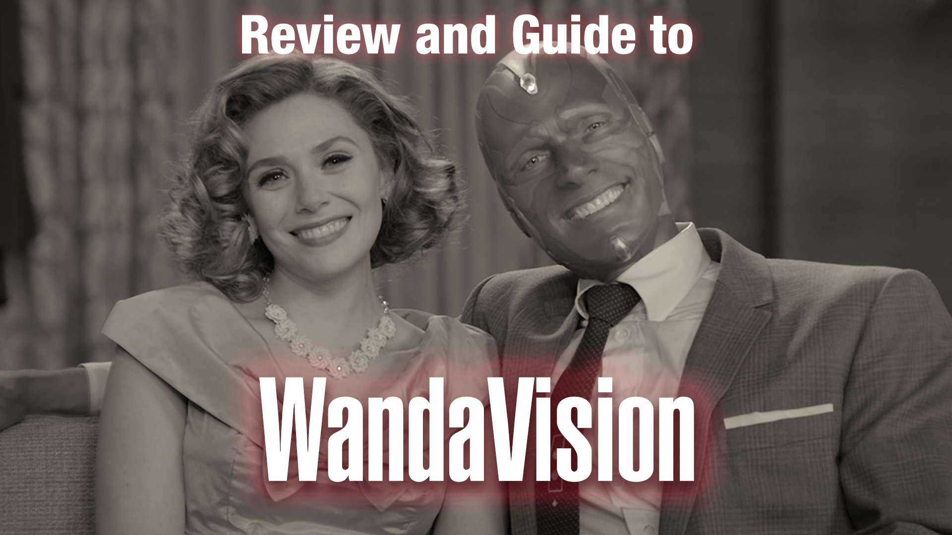 A Review and Guide to WandaVision – Marvel's New Series on Disney Plus