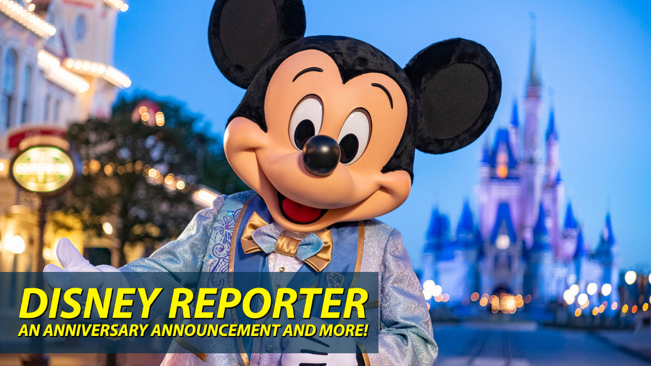 An Anniversary Announcement and More! – DISNEY Reporter