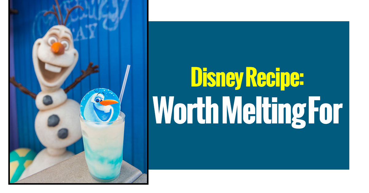 Disney Recipe: Worth Melting For